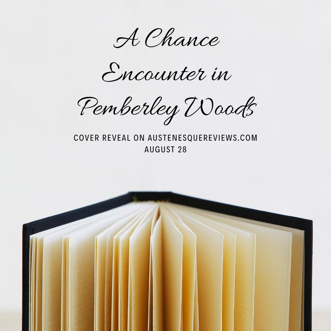 A Chance Encounter in Pemberley Woods Cover Revealed on August 28!